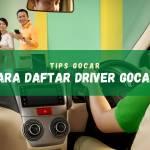 Cara Daftar Menjadi Driver GoCar Secara Online dan Offline