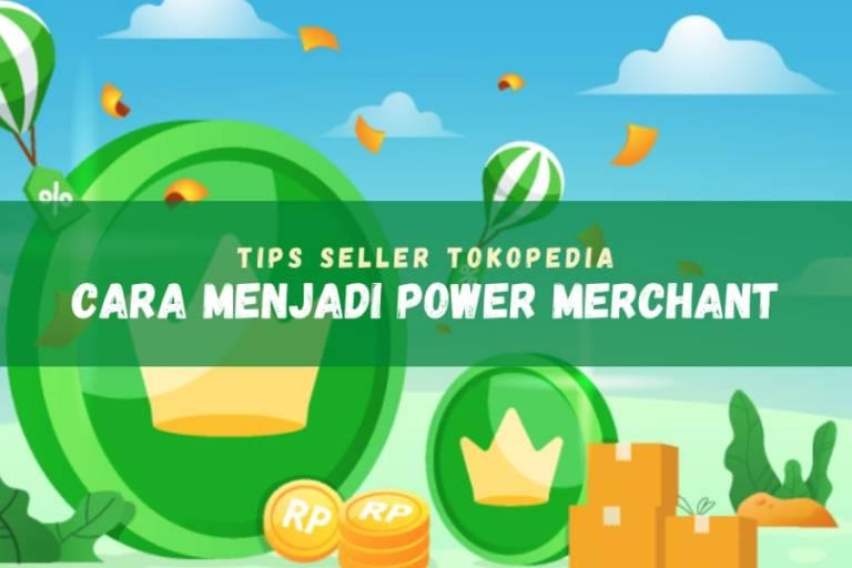 Cara menjadi Power Merchant di Tokopedia