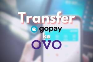 Tutorial cara melakukan transfer saldo GoPay ke OVO Anda.
