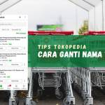 Cara mengganti nama toko di marketplace Tokopedia