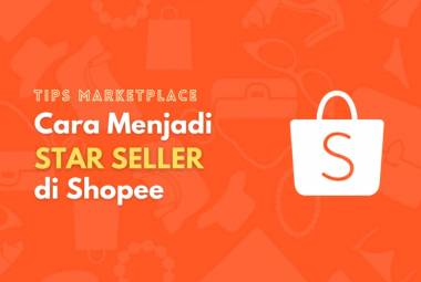 Cara jitu menjadi star seller di Shopee