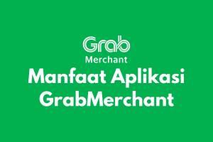 Banyak sekali manfaat & fitur yang memudahkan mitra pada aplikasi GrabMerchant