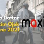 Cara Daftar Maxim Ojek Online di 2021