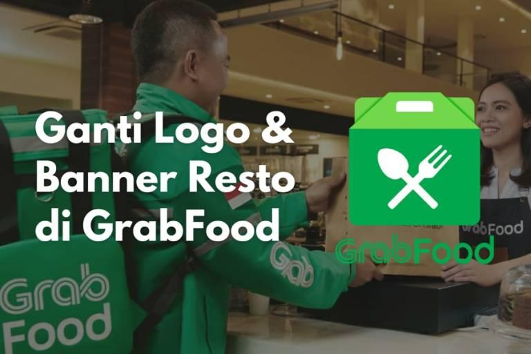 Tutorial langkah mengganti logo restoran dan banner pada restoran GrabFood