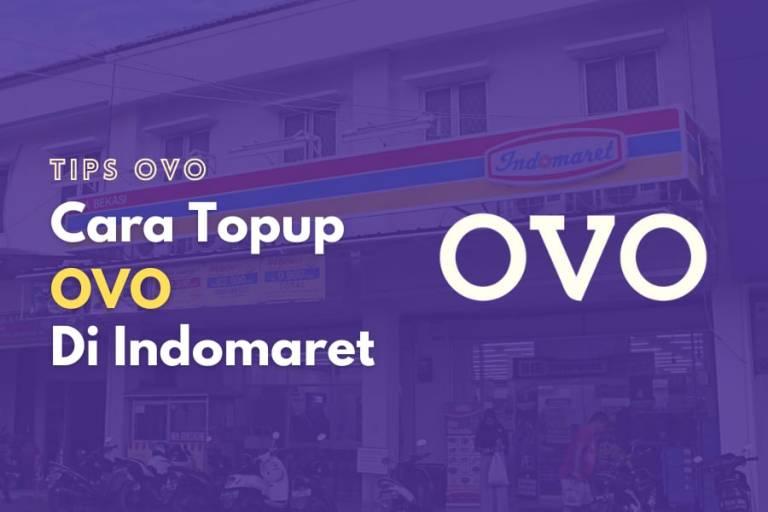 Cara top up OVO di Indomaret dengan cepat dan mudah
