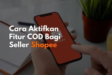Tutorial cara mengaktifkan fitur COD pada toko milik kamu di Shopee
