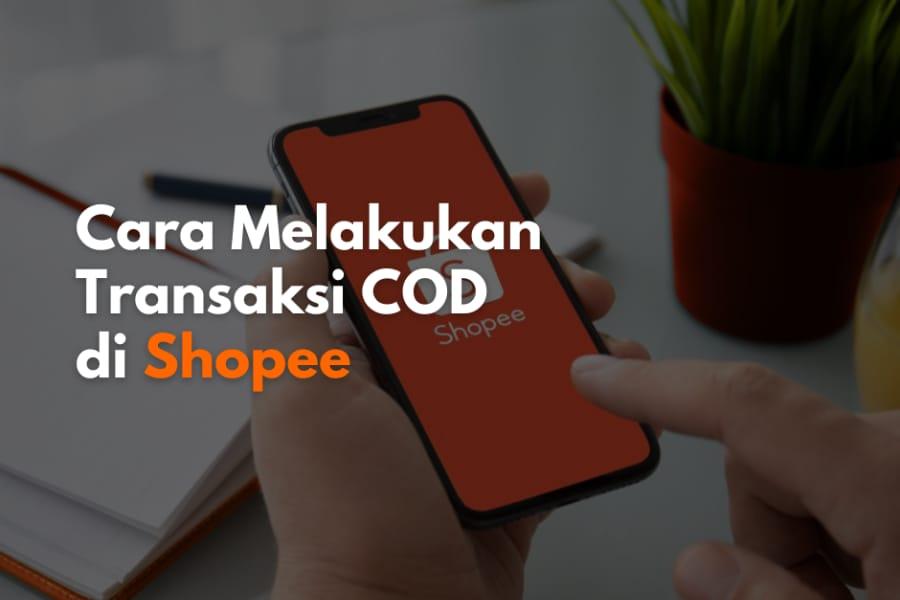 Masih ragu belanja online? Coba belanja di Shopee aja menggunakan layanan COD.