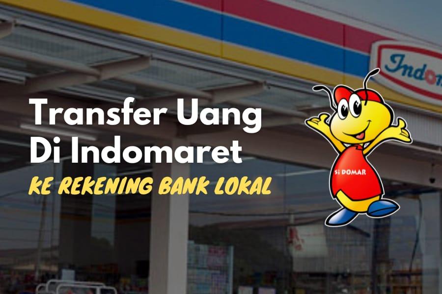 Cara melakukan transfer uang melalui Indomaret ke rekening bank lokal