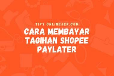 Cara membayar tagihan yang ada di Shopee PayLater ada 3 metode, apa saja? Simak ulasan di Onlinejek.