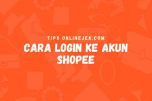 Cara login ke akun Shopee kamu dengan mudah kami bahas di artikel ini.