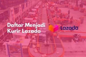 Simak tips mendaftar menjadi kurir Lazada Express