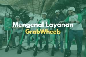 Mengenal layanan GrabWheels dari perusahaan teknologi Grab.